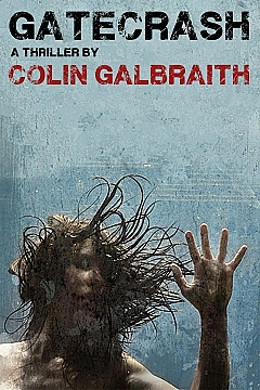 Gatecrash by Colin Galbraith - available from xxxx
