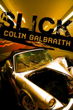 Slick by Colin Galbraith - available from 2nd January, 2011